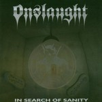 Onslaught, In Search of Sanity