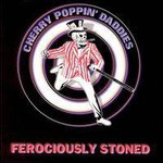 Cherry Poppin' Daddies, Ferociously Stoned
