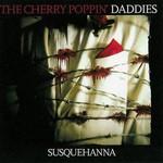 Cherry Poppin' Daddies, Susquehanna