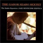 Gabor Szabo, The Szabo Equation: Jazz / Mysticism / Exotica