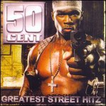 50 Cent, Greatest Street Hitz