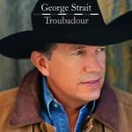 George Strait, Troubadour