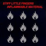 Stiff Little Fingers, Inflammable Material