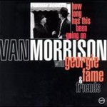 Van Morrison, How Long Has This Been Going On (With George Fame & Friends) mp3