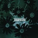 Northern Lite, Super Black
