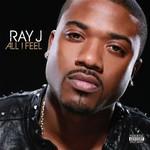 Ray J, All I Feel