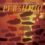 Someone Still Loves You Boris Yeltsin, Pershing
