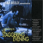 The Ike Reilly Assassination, We Belong to the Staggering Evening