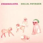 Evangelista, Hello, Voyager