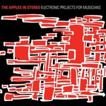 The Apples in Stereo, Electronic Projects for Musicians