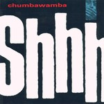 Chumbawamba, Shhh