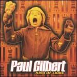 Paul Gilbert, King of Clubs