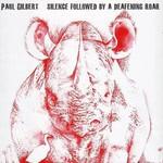 Paul Gilbert, Silence Followed by a Deafening Roar