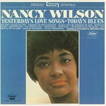 Nancy Wilson, Yesterday's Love Songs / Today's Blues