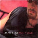 Chris Cagle, Play It Loud