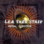 Leaether Strip, Retrospective
