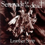 Leaether Strip, Serenade for the Dead