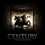 Century, Black Ocean