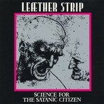 Leaether Strip, Science for the Satanic Citizen