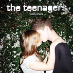 The Teenagers, Reality Check