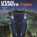 Utah Saints, Two