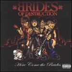 Brides of Destruction, Here Come The Brides