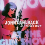 John Dahlback, At the Gun Show