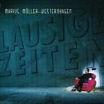 Marius Muller-Westernhagen, Lausige Zeiten