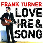 Frank Turner, Love Ire & Song
