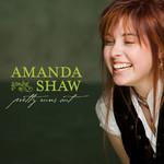 Amanda Shaw, Pretty Runs Out