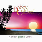 Bobby Caldwell, Perfect island nights