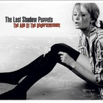 The Last Shadow Puppets, The Age of the Understatement