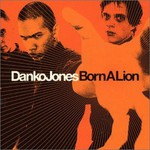 Danko Jones, Born a Lion