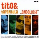 Tito & Tarantula, Andalucia
