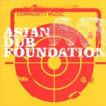 Asian Dub Foundation, Community Music