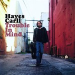 Hayes Carll, Trouble in Mind