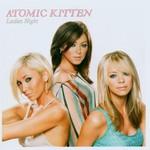 Atomic Kitten, Ladies Night