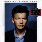 Rick Astley, Hold Me in Your Arms