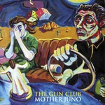 The Gun Club, Mother Juno