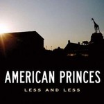 American Princes, Less and Less
