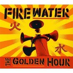 Firewater, The Golden Hour