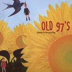 Old 97's, Blame It on Gravity