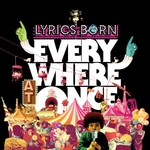 Lyrics Born, Everywhere at Once