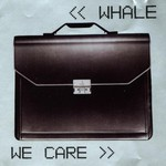 Whale, We Care
