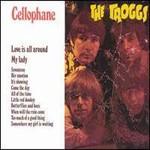 The Troggs, Cellophane
