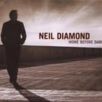 Neil Diamond, Home Before Dark