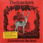 The Duke Spirit, Cuts Across the Land