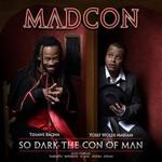 Madcon, So Dark the Con of Man