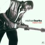 Michael Burks, Make It Rain
