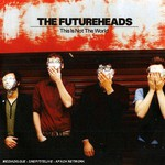 The Futureheads, This Is Not the World